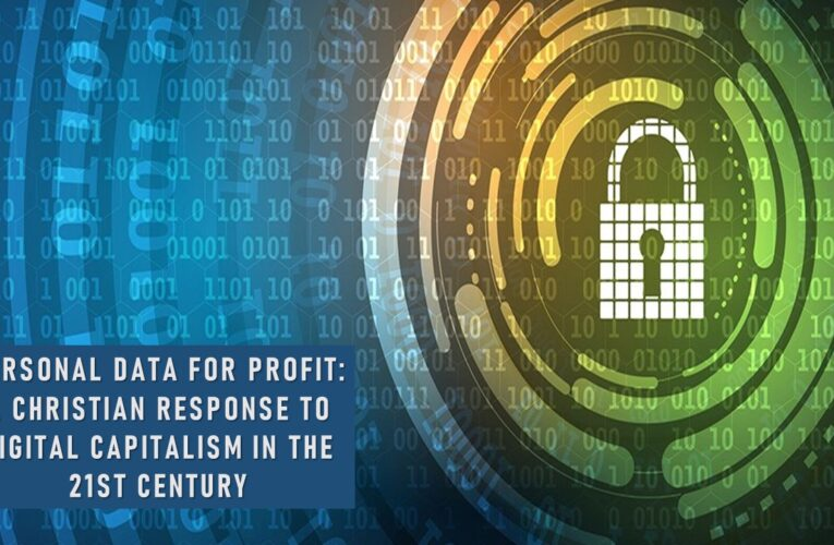 Personal Data for Profit: A Christian Response to Digital Capitalism in the 21st Century